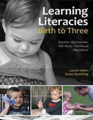 Learning Literacies Birth to Three by Laurie Makin