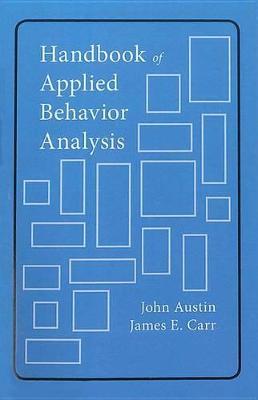 Handbook of Applied Behavior Analysis by John Austin
