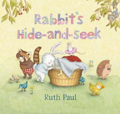 Rabbit's Hide-and-Seek by Ruth Paul