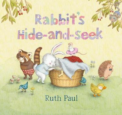 Rabbit's Hide-and-Seek by Ruth Paul