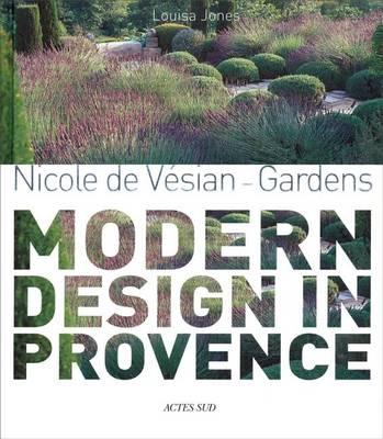 Nicole de Vesian - Gardens by Louisa Jones