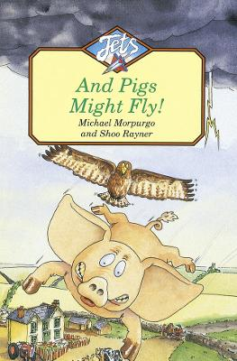 And Pigs Might Fly by Michael Morpurgo