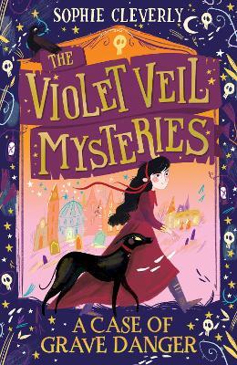 A Case of Grave Danger (The Violet Veil Mysteries) book