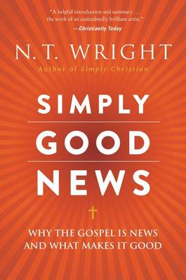Simply Good News by N. T. Wright