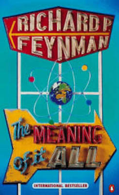 The The Meaning of it All by Richard P. Feynman