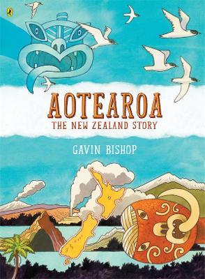 Aotearoa: The New Zealand Story by Gavin Bishop