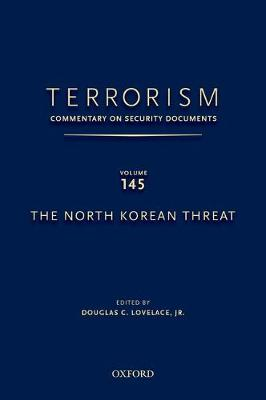 TERRORISM: COMMENTARY ON SECURITY DOCUMENTS VOLUME 145 by Douglas C. Lovelace