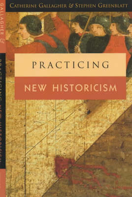 Practicing New Historicism by Catherine Gallagher