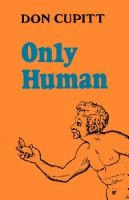 Only Human by Don Cupitt