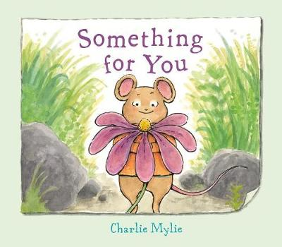 Something for You: A Picture Book by Charlie Mylie