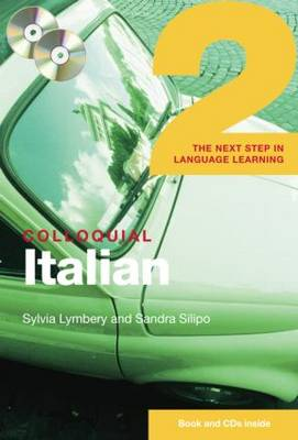 Colloquial Italian 2: The Next Step in Language Learning by Sylvia Lymbery