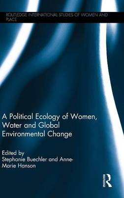 Political Ecology of Women, Water and Global Environmental Change book