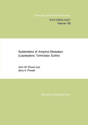Systematics of Anopina Obraztsov (Lepidoptera Tortricidae: Euliini) by John W. Brown
