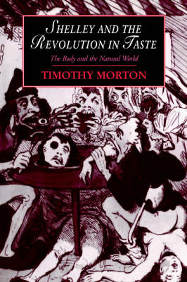 Shelley and the Revolution in Taste by Timothy Morton