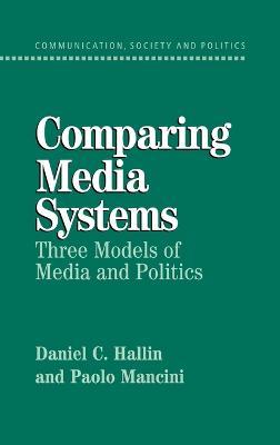Comparing Media Systems by Daniel C. Hallin