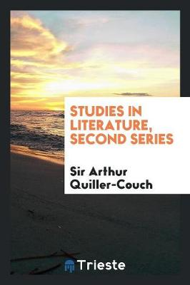 Studies in Literature, Second Series by Sir Arthur Quiller-Couch