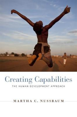 Creating Capabilities by Martha C. Nussbaum