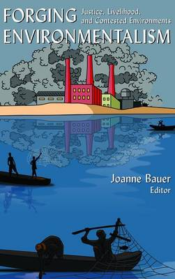 Forging Environmentalism by Joanne R. Bauer
