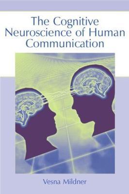 Cognitive Neuroscience of Human Communication book