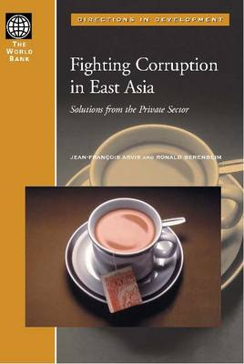 Fighting Corruption in East Asia by Jean Francois Arvis