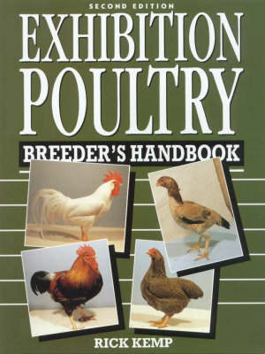Exhibition Poultry Breeder's Handbook by Rick Kemp