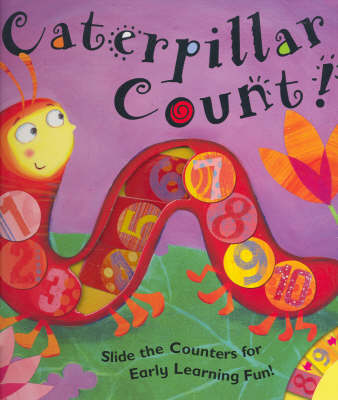 Caterpillar Count!: Slide the Counters for Learning Fun! by Claire Freedman
