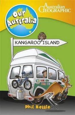 Our Australia: Kangaroo Island by Phil Kettle