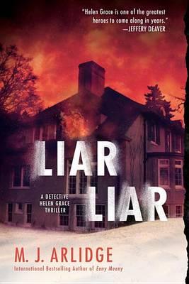 Liar Liar by M. J. Arlidge