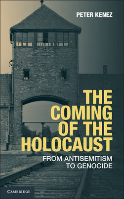 Coming of the Holocaust by Peter Kenez