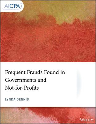 Frequent Frauds Found in Governments and Not-for-Profits by Lynda Dennis