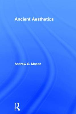 Ancient Aesthetics by Andrew Mason