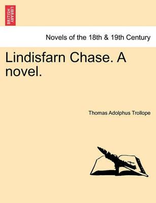 Lindisfarn Chase. a Novel. by Thomas Adolphus Trollope