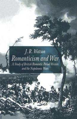 Romanticism and War by J. Watson