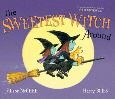 Sweetest Witch Around by Alison McGhee