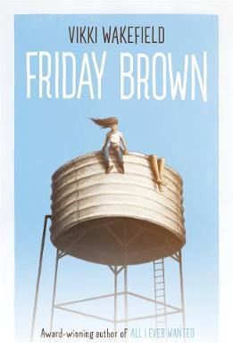 Friday Brown by Vikki Wakefield
