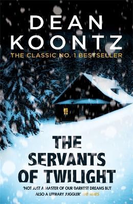 The Servants of Twilight by Dean Koontz