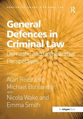 General Defences in Criminal Law by Alan Reed