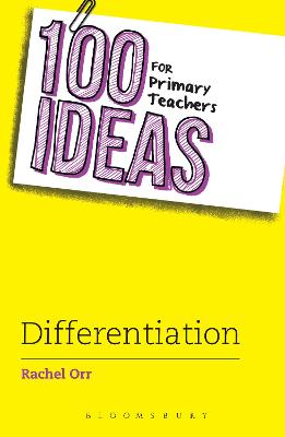 100 Ideas for Primary Teachers: Differentiation by Rachel Orr