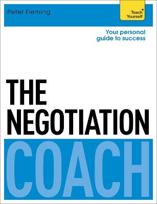 The Negotiation Coach: Teach Yourself by Peter Fleming