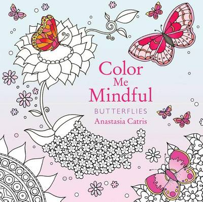 Color Me Mindful: Butterflies by Anastasia Catris