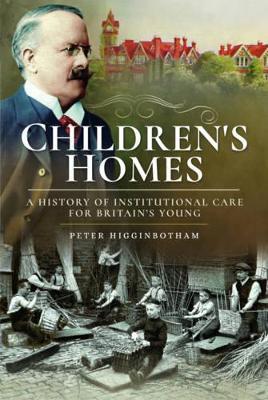 Children's Homes by Peter Higginbotham