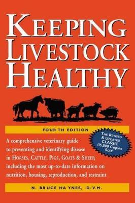 Keeping Livestock Healthy by B. Haynes