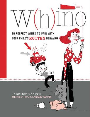 Whine by Jennifer Todryk
