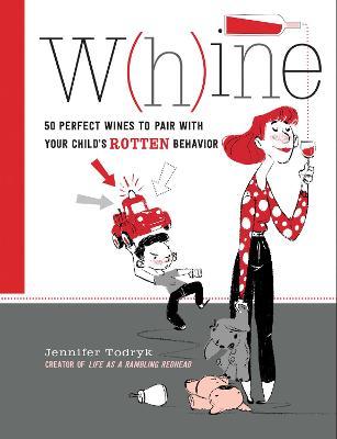 Whine by Jennifer Todryk