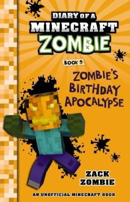 Diary of a Minecraft Zombie #9: Zombie's Birthday Apocalypse by Zack Zombie