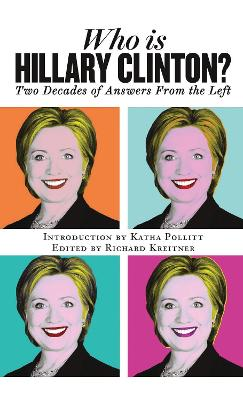 Who is Hillary Clinton? by Richard Kreitner
