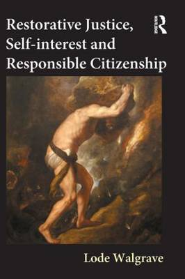 Restorative Justice, Self-interest and Responsible Citizenship by Lode Walgrave