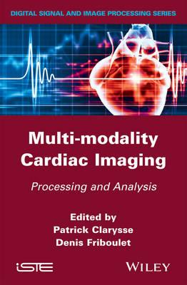 Multi-Modality Cardiac Imaging by Patrick Clarysse