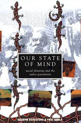 Our State of Mind: Racial Planning and the Stolen Generations by Quentin Beresford