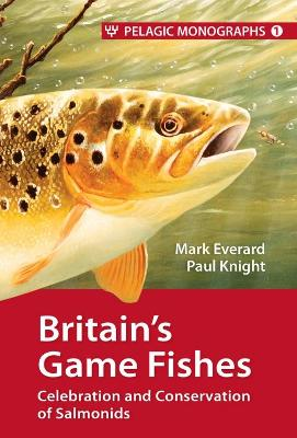 Britain's Game Fishes by Mark Everard